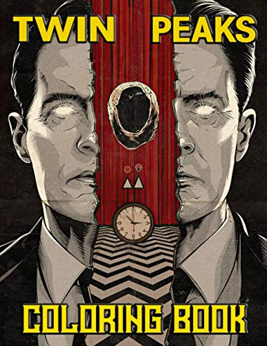 Twin Peaks Coloring Book: An Amazing Book For Relaxation, Stress Relieving And Having Fun With Awesome Designs Of Twin Peaks