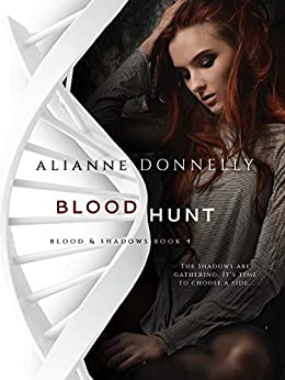 Blood Hunt (Blood and Shadows Book 4) by [Alianne Donnelly]