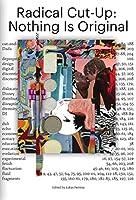 Radical Cut-Up: Nothing Is Original (Sternberg Press / Sandberg Series)