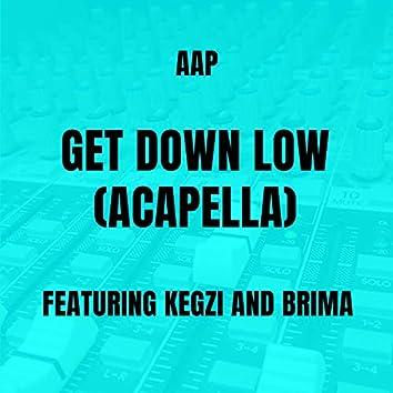 Get Down Low (Acapella)