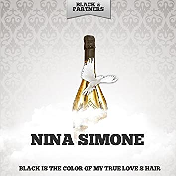 Black Is the Color of My True Love S Hair