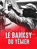 Le Banksy du Yémen