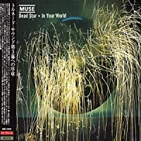 Deadstar/in Your World by Muse (2003-03-05)