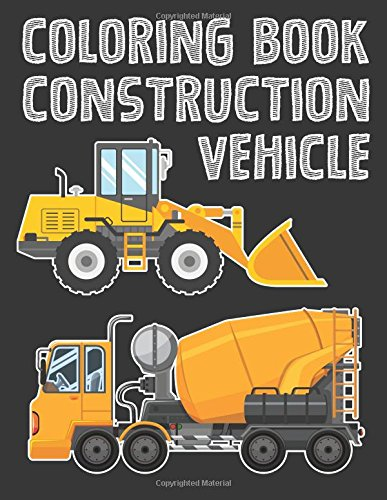 Construction Vehicle Easy coloring book for boys kids toddler, Imagination learning in school and ho