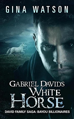 Gabriel David's White Horse (David Family Saga: Bayou Billionaires Book 3) (English Edition)