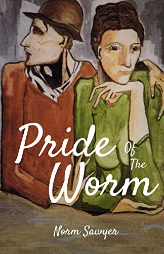 Pride Of The Worm (Sir Norm's Proverbial Comment) (Volume 1)