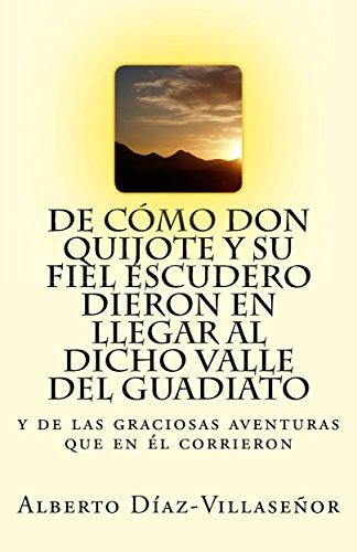 De cómo Don Quijote y su fiel escudero dieron en llegar al Valle del Guadiato: Y de las graciosas aventuras que en él corrieron