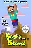 Stinky Steve: Book Two- A Minecraft Superhero (Volume 2)