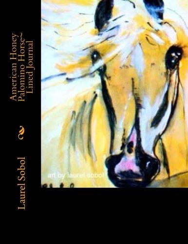 American Honey Palomino Horse~ Lined Journal (Fine Art Rainbow Journal Collection~ Soli Deo Gloria)