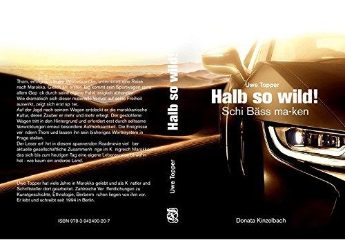 Halb so wild!: Marokkanisches Roadmovie (Literatur aus dem Maghreb)