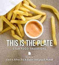 Image of This Is the Plate: Utah. Brand catalog list of University of Utah Press.