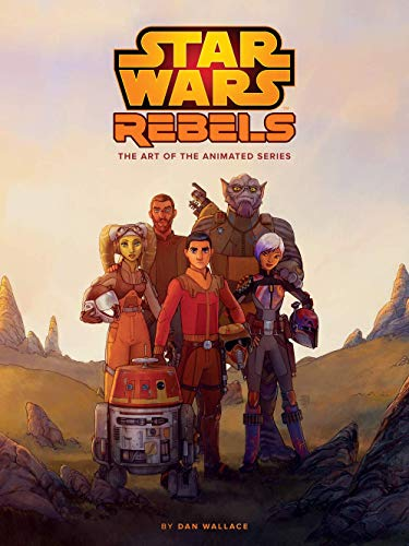 The Art of Star Wars Rebels: The Art of the Animated Series
