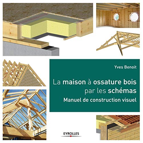 La Maison à Ossature Bois Par Les Schémas Manuel De Construction Visuel