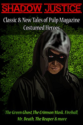 SHADOW JUSTICE: FREE Classic and New Tales of Pulp Magazine Costumed Heroes