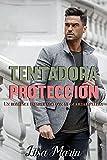 Tentadora protección: Un romance inesperado con mi guardaespaldas