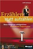 Erzählen statt aufzählen: Neue Wege zur erfolgreichen PowerPoint-Präsentation; 2. Auflage. Mit CD-ROM. - Cliff Atkinson
