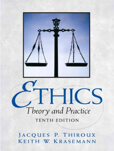 Ethics: Theory and Practice (10th Edition)