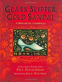 Glass Slipper, Gold Sandal: A Worldwide Cinderella (Worldwide Stories)