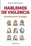 Hablemos de violencia: Un monstruo de mil cabezas