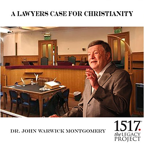 A Lawyer's Case for Christianity                   By:                                                                                                                                 Dr. John Warwick Montgomery                               Narrated by:                                                                                                                                 Dr. John Warwick Montgomery                      Length: 54 mins     Not rated yet     Overall 0.0