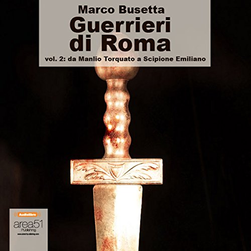 Guerrieri di Roma, vol. 2 [Warriors of Rome, Vol. 2] audiobook cover art