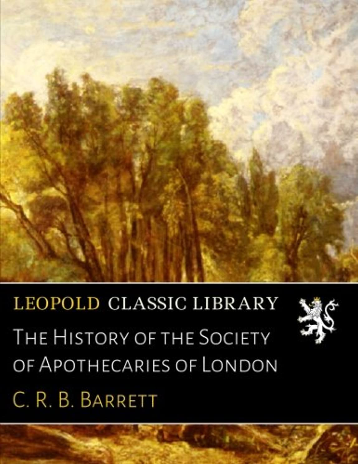 四面体忌み嫌うボンドThe History of the Society of Apothecaries of London