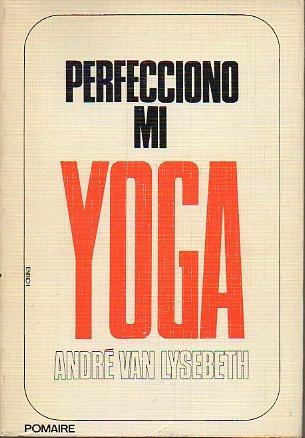 PERFECCIONO MI YOGA. Carta-Prólogo de Jean Pierre Radu.