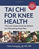 Tai Chi for Knee Health: The Low Impact Exercise System for Eliminating Knee Pain