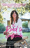 The Road to Gratitude: A Guide t...