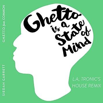 G.H.E.T.T.O. (L.A_TRONIC's State of Mind House Mix)