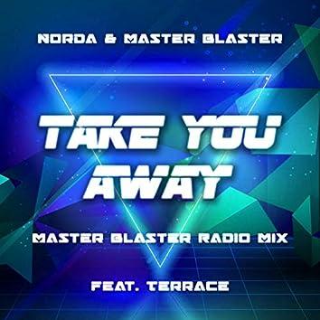 Take You Away (Master Blaster Radio Mix)