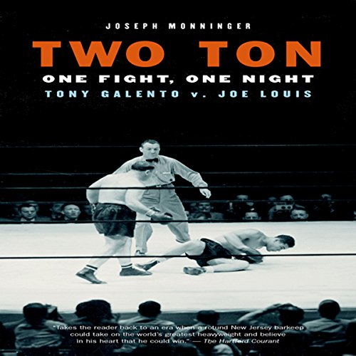 Two Ton: One Night, One Fight - Tony Galento v. Joe Louis audiobook cover art