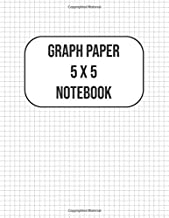 Graph Paper 5 x 5 Notebook: Grid Paper, Quad Ruled, 100 Sheets 8.5 x 11