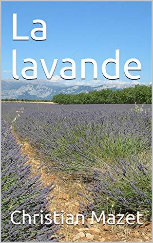 La lavande: (Lavande du Quercy (French Edition)
