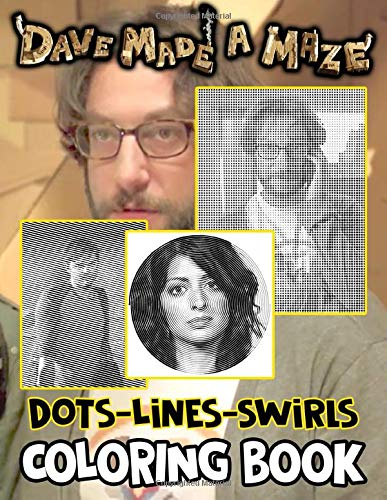 Dave Made A Maze Dots Lines Swirls Coloring Book: Dave Made A Maze Creature New Kind Dots Lines Swirls Activity Books For Adults, Teenagers Relaxation And Stress Relief
