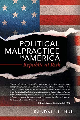 Compare Textbook Prices for Political Malpractice in America: Republic at Risk  ISBN 9781480891722 by Hull, Randall L.