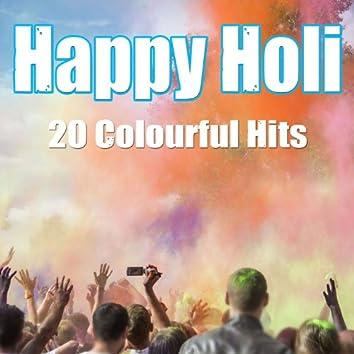 Happy Holi - 20 Colourful Hits incl. Wake Me Up, Pompeii, La La La, Burn (We Gonna Let It Burn) and Many More