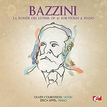 Bazzini: La Ronde des Lutins, Op. 25 for Violin and Piano (Digitally Remastered)