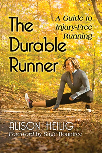 The Durable Runner: A Guide to Injury-Free Running by [Alison Heilig]