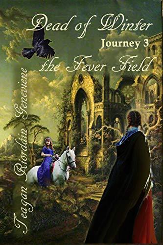 Dead of Winter: Journey 3, The Fever Field by [Teagan Ríordáin  Geneviene]