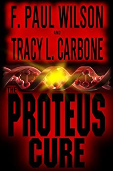 The Proteus Cure by [F. Paul Wilson, Tracy L. Carbone]