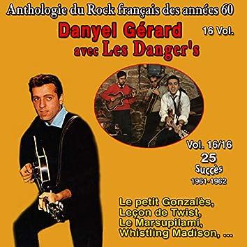 Anthologie des groupes de rock français des années 1960 - 16 Vol. - Vol. 16 / 16 (25 Succès 1961-1962) (Danyel Gérard et Les Danger's)