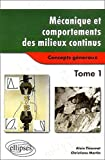 Mécanique et comportements des milieux continus, tome 1 - Concepts généraux