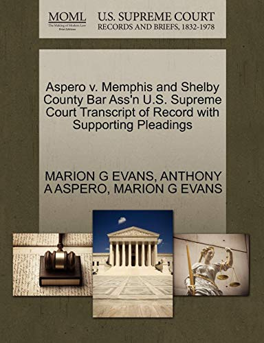 Aspero V. Memphis and Shelby County Bar Ass'n U.S. Supreme Court Transcript of Record with Supporting Pleadings