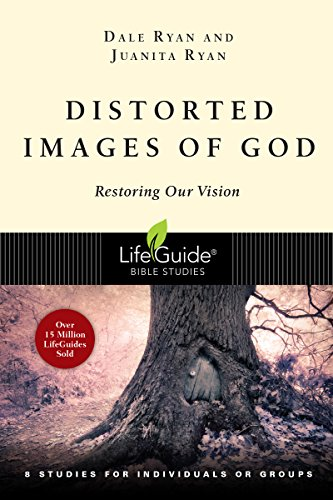 Distorted Images of God: Restoring Our Vision (Lifeguide Bible Studies)
