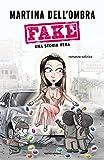 Fake. Una storia vera