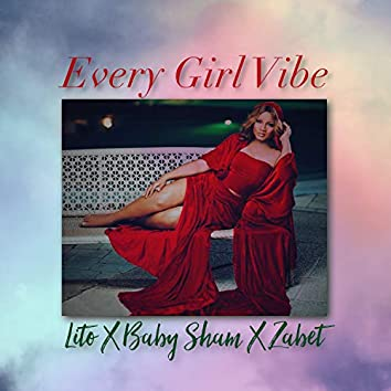 Every Girl Vibe (feat. Baby Sham & Zabet)