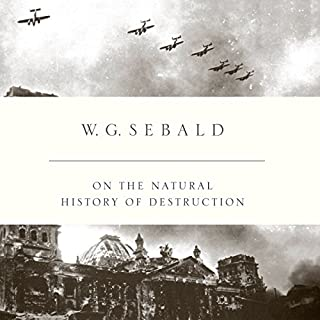 On the Natural History of Destruction audiobook cover art