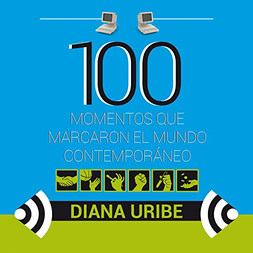 100 momentos que marcaron el mundo contemporáneo [100 Moments That Inspire Us to Greater Things] audiobook cover art