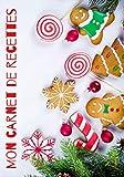 MON CARNET DE RECETTES ' NOËL ' - GRAND FORMAT - 100 FICHES DE RECETTES A REMPLIR: Livre de Cuisine...